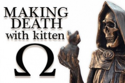Making Death ...With Kitten!